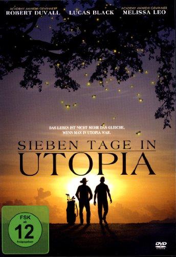 SIEBEN TAGE IN UTOPIA - Das Leben ist nicht mehr das Gleiche, wenn man in Utopia war