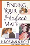 Finding Your Perfect Mate (0736909826) by Wright, H. Norman