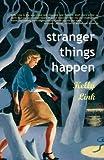 Stranger Things Happen( Stories)[STRANGER THINGS HAPPEN NEW/E][Paperback]