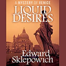 Liquid Desires (       UNABRIDGED) by Edward Sklepowich Narrated by Fred Stella