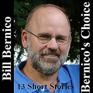Bernico's Choice: 13 Short Stories Audiobook