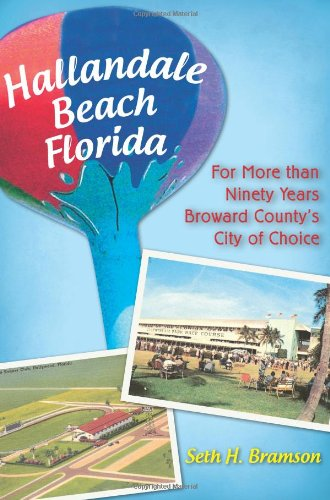 Hallandale Beach, Florida: For More than Ninety Years Broward County's City of Choice