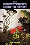 img - for The Birdwatcher's Guide to Hawai'i (Kolowalu Books) book / textbook / text book
