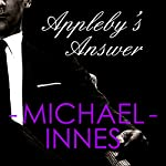 Appleby's Answer: An Inspector Appleby Mystery | Michael Innes