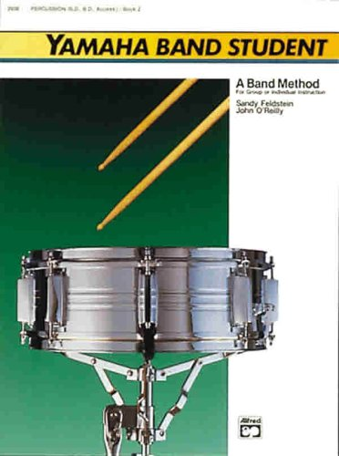 Yamaha Band Student, Book 2: Percussion - Snare Drum, Bass Drum & Accessories (Yamaha Band Method)