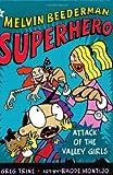 Attack of the Valley Girls (Melvin Beederman, Superhero)