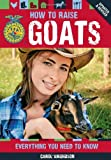 How to Raise Goats: Everything You Need to Know, Updated and Revised (FFA)