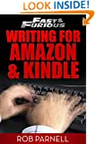 Fast and Furious: Writing for Amazon and Kindle (The Easy Way To Write)