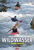 Kajak und Kanadier im Wildwasser: Sichern und Bergen