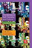 img - for The Senses in Self, Society, and Culture: A Sociology of the Senses (Sociology Re-Wired) book / textbook / text book