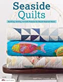 Seaside Quilts: Quilting & Sewing Projects for Beach-Inspired Décor
