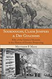 img - for Sourdoughs, Claim Jumpers & Dry Gulchers: Fifty Of The Grittiest Moments In The History Of Frontier Prospecting book / textbook / text book