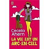 La vie est un arc-en-cielpar Cecelia Ahern