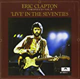 Eric Clapton Timepieces, Volume 2: Live In The '70s