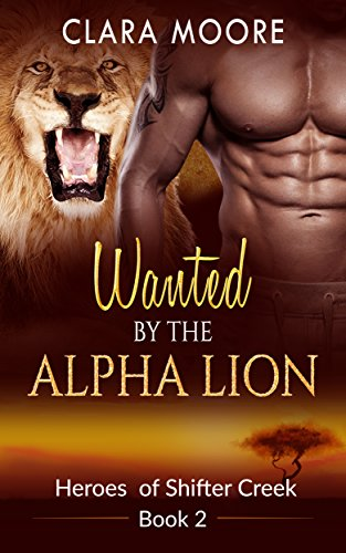 Romance: Wanted by the Alpha Lion (A BBW Paranormal Suspense Romance) (Heroes of Shifter Creek Book 2) PDF