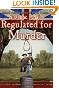 Regulated for Murder: A Michael Stoddard American Revolution Thriller (Michael Stoddard American Revolution Thrillers Book 1)