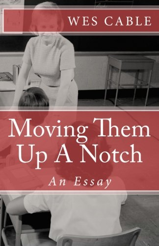 Moving Them Up A Notch: An Essay (Back To Basics Reform compare prices)