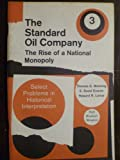 img - for The Standard Oil Company: The Rise of a National Monopoly (Select Problems in Historical Interpretation, 3) book / textbook / text book