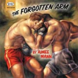 The Forgotten Arm (limited edition)