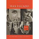 Outlive Your Life: You Were Made to Make A Difference ~ Max Lucado