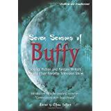 Seven Seasons of Buffy: Science Fiction and Fantasy Authors Discuss Their Favorite Television Show (Smart Pop series) ~ Jennifer Crusie