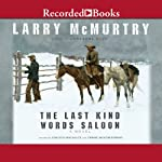 The Last Kind Words Saloon | Larry McMurtry