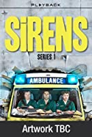 Sirens - Series 1 - Complete