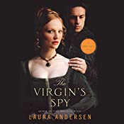 The Virgin's Spy: Tudor Legacy, Book 2 | Laura Andersen