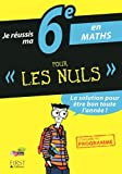 Je réussis ma 6e en Maths Pour Les Nuls