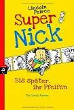 Super Nick - Bis später, ihr Pfeifen!: Ein Comic-Roman Band 1