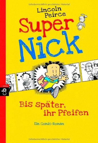 Super Nick – Bis später, ihr Pfeifen