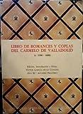img - for Libro de romances y coplas: Del Carmelo de Valladolid, c. 1590-1609 : edicion conmemorativa del IV centenario de la muerte de Santa Teresa, 1582-1982 (Coleccion Estudios y textos) (Spanish Edition) book / textbook / text book
