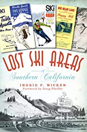 Lost Ski Areas of Southern California