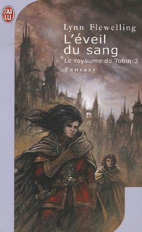 Le Royaume de Tobin, Tome 3 : L'Eveil du Sang