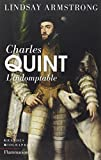 Charles Quint (1500-1558) : L'indomptable