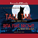 Tall Tail: A Mrs. Murphy Mystery Audiobook by Rita Mae Brown, Sneaky Pie Brown Narrated by Kate Forbes