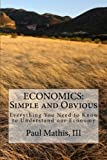 img - for ECONOMICS: Simple and Obvious: Everything You Need to Know to Understand our Economy book / textbook / text book