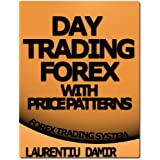 Day Trading Forex with Price Patterns - Forex Trading Systemdi Laurentiu Damir