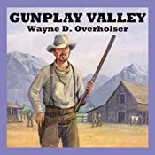 Gunplay Valley | [Wayne D. Overholser]