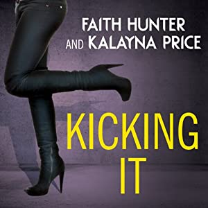 Kicking It | [Kalayna Price, Faith Hunter]