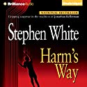 Harm's Way: Alan Gregory, Book 4 Audiobook by Stephen White Narrated by Dick Hill