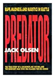Predator: Rape, Madness, And Injustice In Seattle (0385299354) by Olsen, Jack