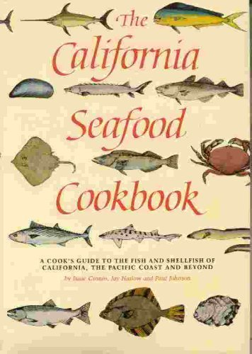The California Seafood Cookbook by Isaac Cronin, Jay Harlow, Paul Johnson