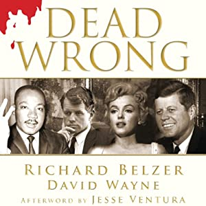 Dead Wrong: Straight Facts on the Country's Most Controversial Cover-Ups | [Richard Belzer, David Wayne]