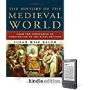 Susan Wise Bauer - The History of the Medieval World: From the Conversion of Constantine to the First Crusade
