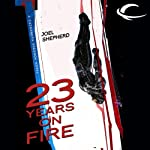 23 Years on Fire: Cassandra Kresnov, Book 4 (       UNABRIDGED) by Joel Shepherd Narrated by Dina Pearlman