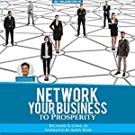 Network Your Business to Prosperity: How to Use