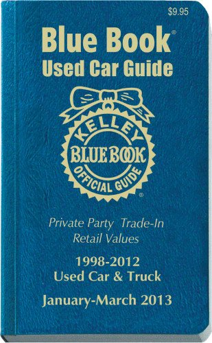 Kelly Blue Book Used Car Guide: January-March 2013 (Kelley Blue Book Used Car Guide Consumer Edition)
