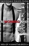 A Working Man (Men of Manhattan Book 4)