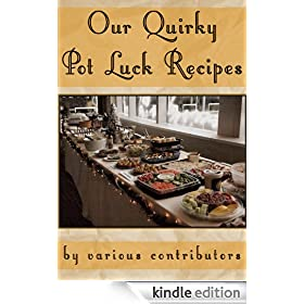 Our Quirky Pot Luck Recipes